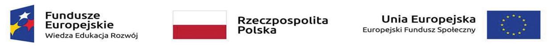 Logotypy: Fundusze Europejskie Wiedza Edukacja Rozwój, Rzeczpospolita Polska, Unia Europejska Europejski Fundusz Społeczny